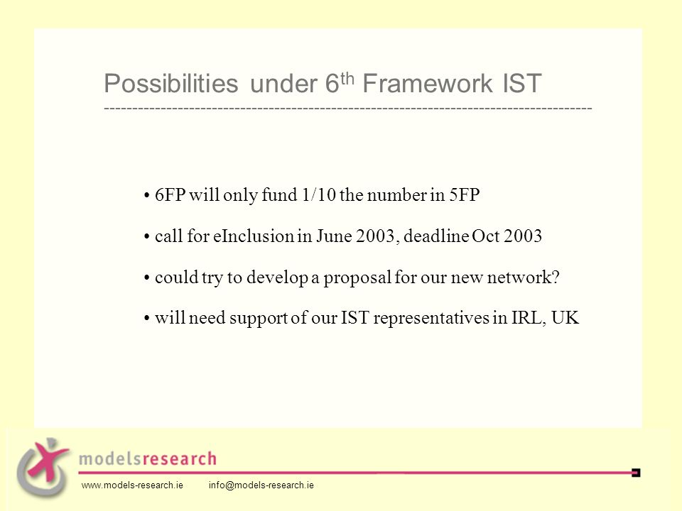 6FP will only fund 1/10 the number in 5FP call for eInclusion in June 2003, deadline Oct 2003 could try to develop a proposal for our new network.