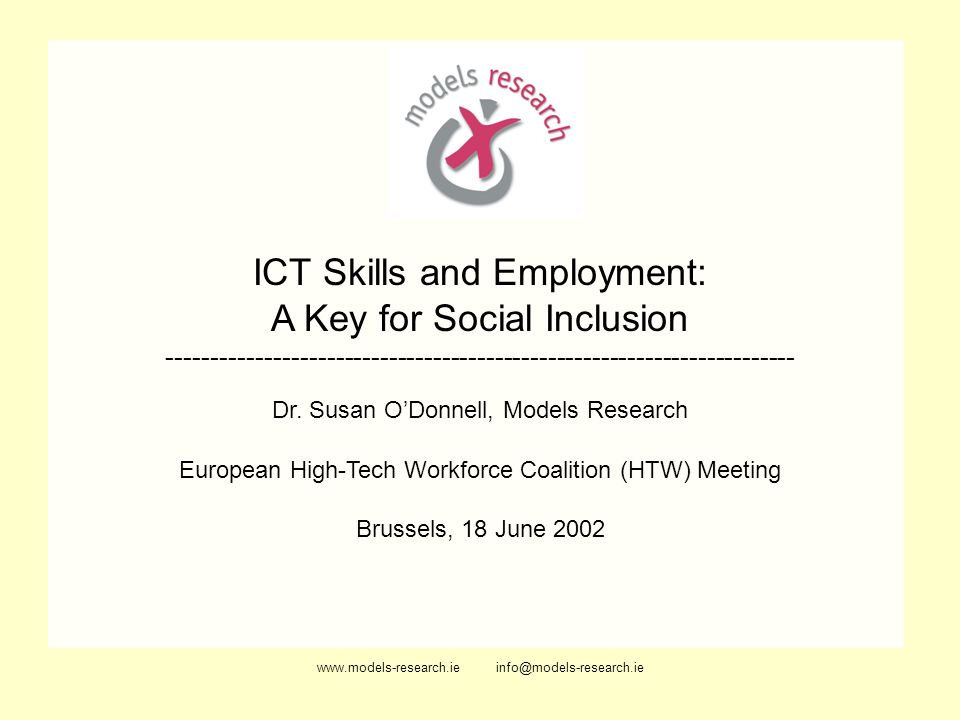www.models-research.ie info@models-research.ie ICT Skills and Employment: A Key for Social Inclusion ----------------------------------------------------------------------- Dr.