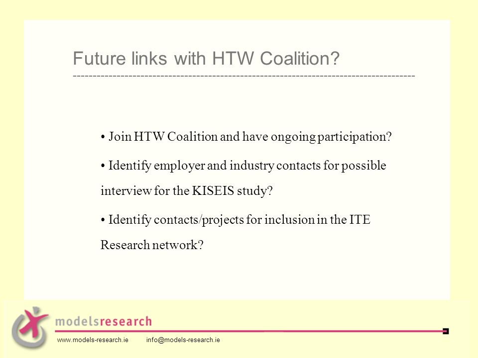 Join HTW Coalition and have ongoing participation? Identify employer and industry contacts for possible interview for the KISEIS study? Identify conta