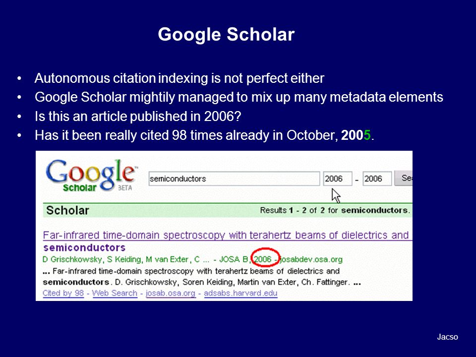 Google Scholar Autonomous citation indexing is not perfect either Google Scholar mightily managed to mix up many metadata elements Is this an article published in 2006.