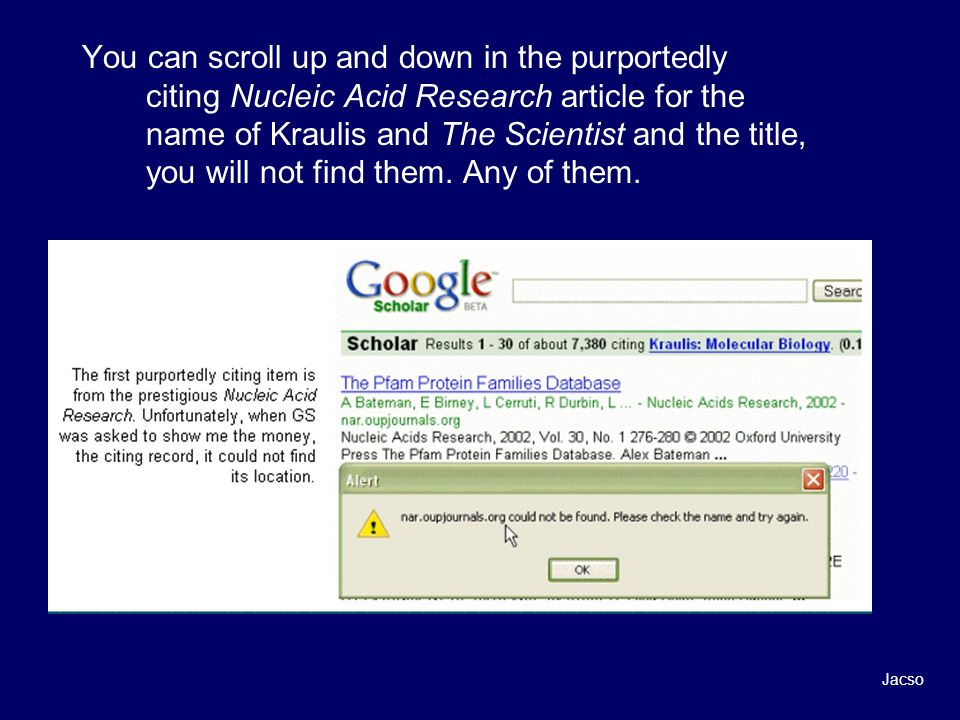You can scroll up and down in the purportedly citing Nucleic Acid Research article for the name of Kraulis and The Scientist and the title, you will not find them.