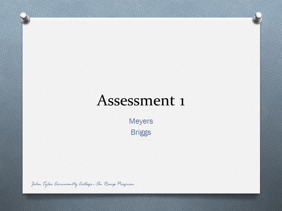 Assessment 1 Meyers Briggs John Tyler Community College - On Ramp Program