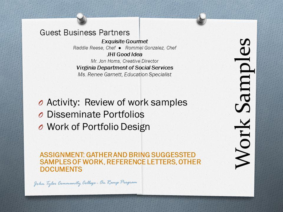 Work Samples Guest Business Partners Exquisite Gourmet Raddle Reese, Chef Rommel Gonzalez, Chef JHI Good Idea Mr. Jon Homs, Creative Director Virginia