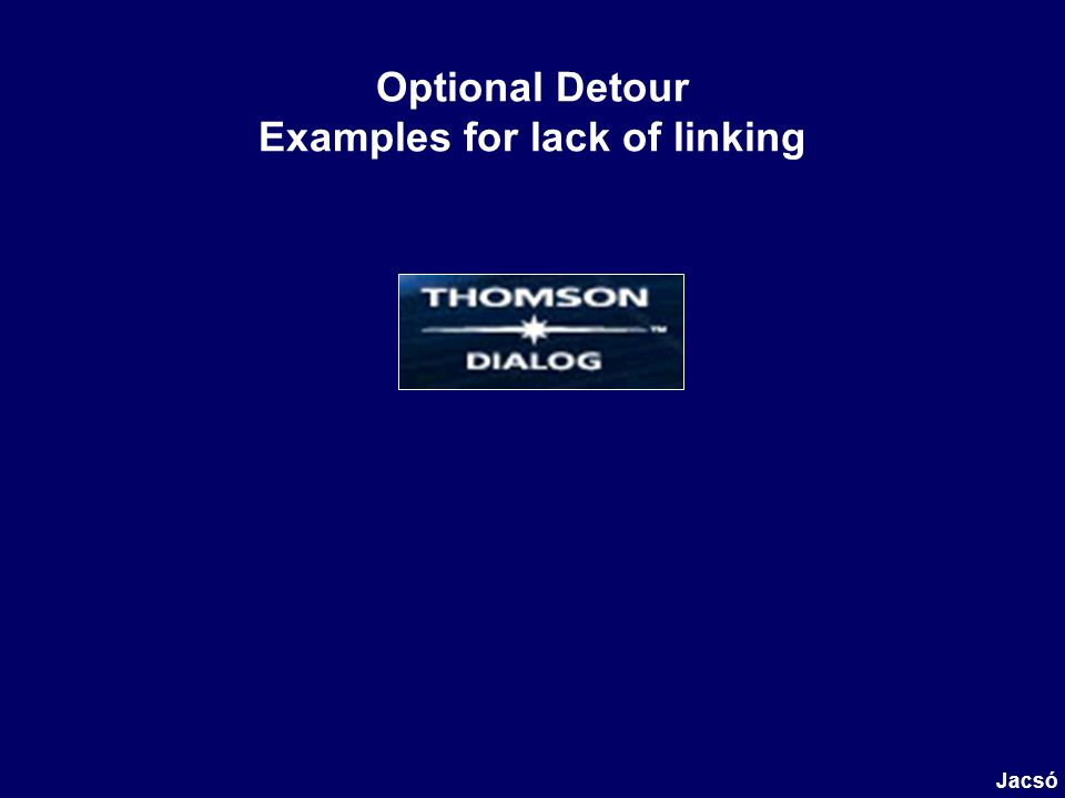 Optional Detour Examples for lack of linking Jacsó
