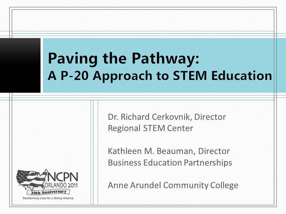 Leadership Strong STEM Departments Significant experience with business/industry Existing P-20 partnerships