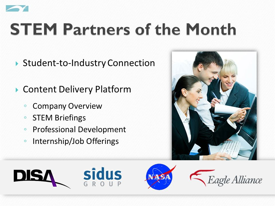 Student-to-Industry Connection Content Delivery Platform Company Overview STEM Briefings Professional Development Internship/Job Offerings