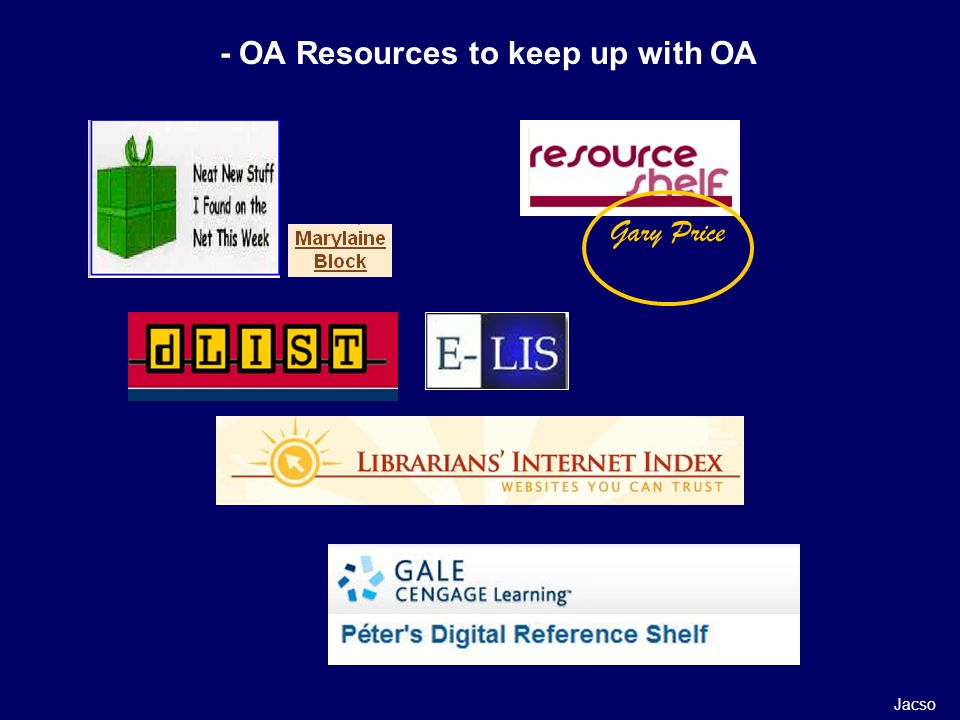 - OA Resources to keep up with OA Jacso Gary Price