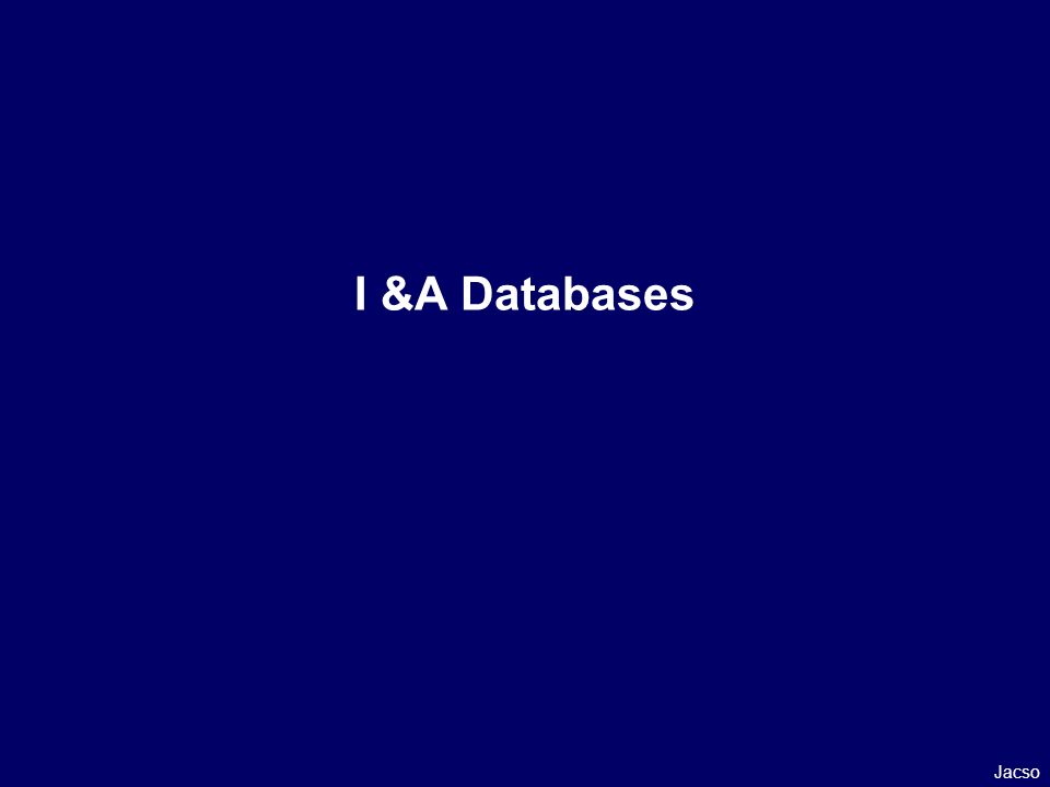 I &A Databases Jacso