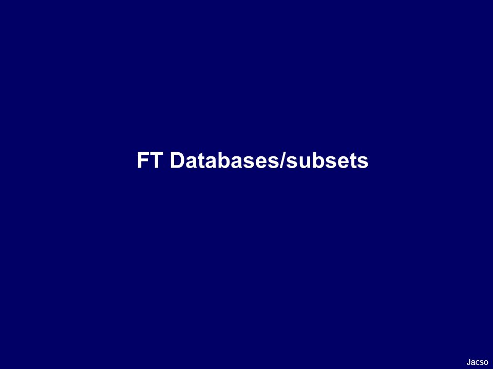 FT Databases/subsets Jacso