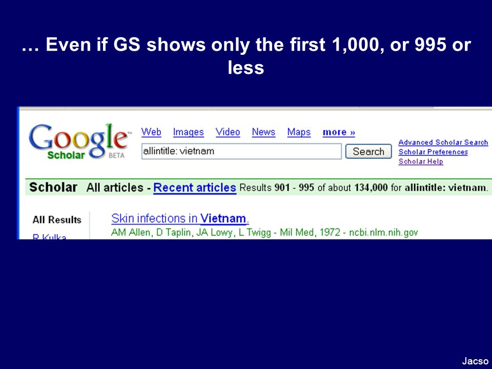 … Even if GS shows only the first 1,000, or 995 or less Jacso