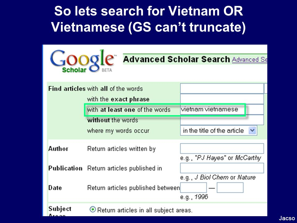 So lets search for Vietnam OR Vietnamese (GS cant truncate) Jacso
