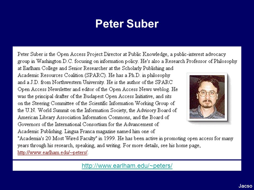 Peter Suber Jacso http://www.earlham.edu/~peters/