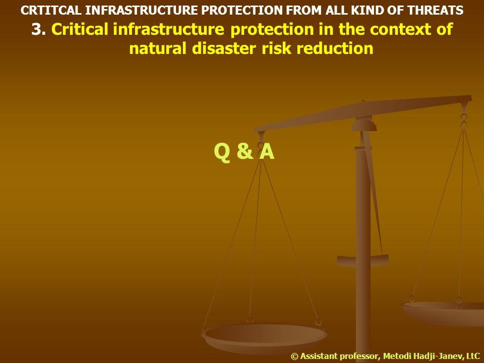 Q & A © Assistant professor, Metodi Hadji-Janev, LtC 3.