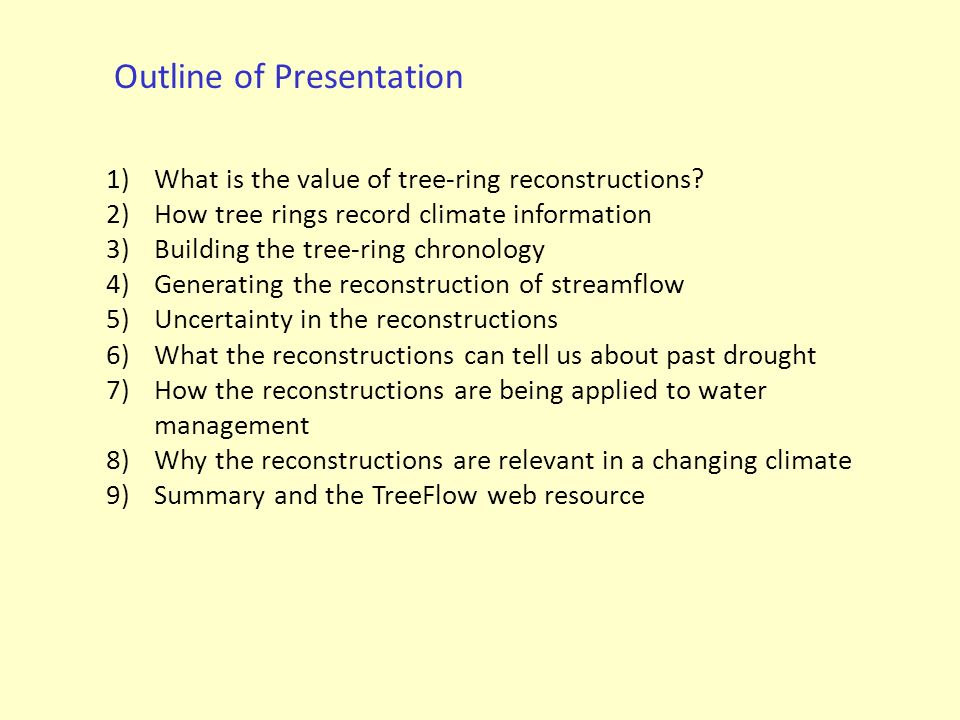 Outline of Presentation 1)What is the value of tree-ring reconstructions.