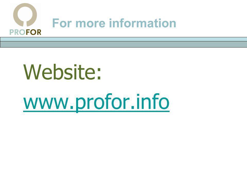 For more information Website: www.profor.info