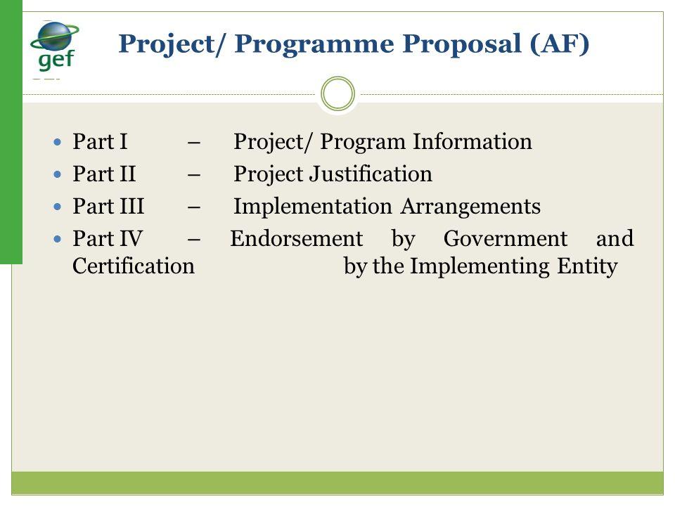 Project/ Programme Proposal (AF) Part I – Project/ Program Information Part II– Project Justification Part III – Implementation Arrangements Part IV–