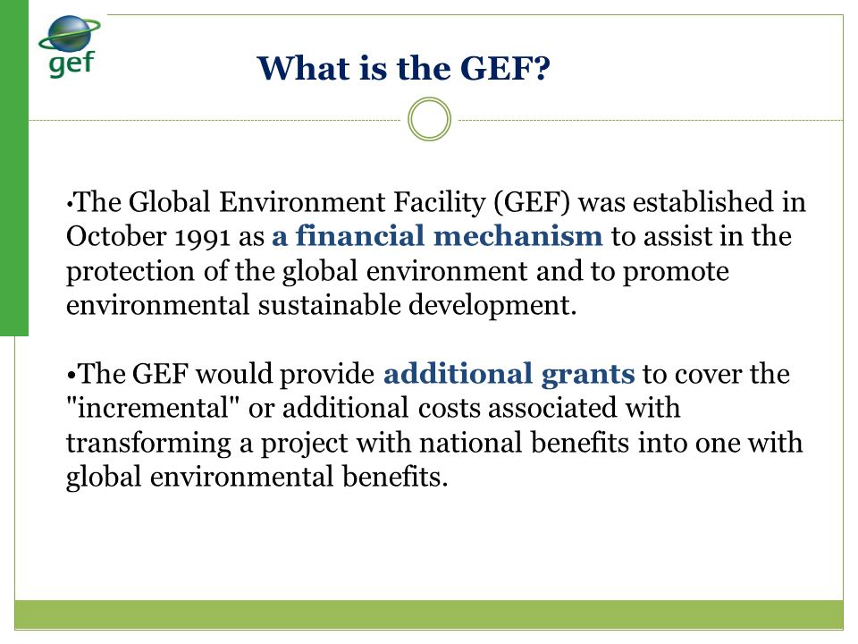 Urgent need (Project concepts and proposal preparation) Identify national priorities with incremental value to be funded under GEF.