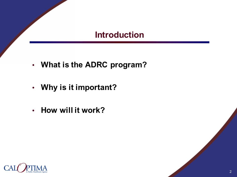2 Introduction What is the ADRC program? Why is it important? How will it work?