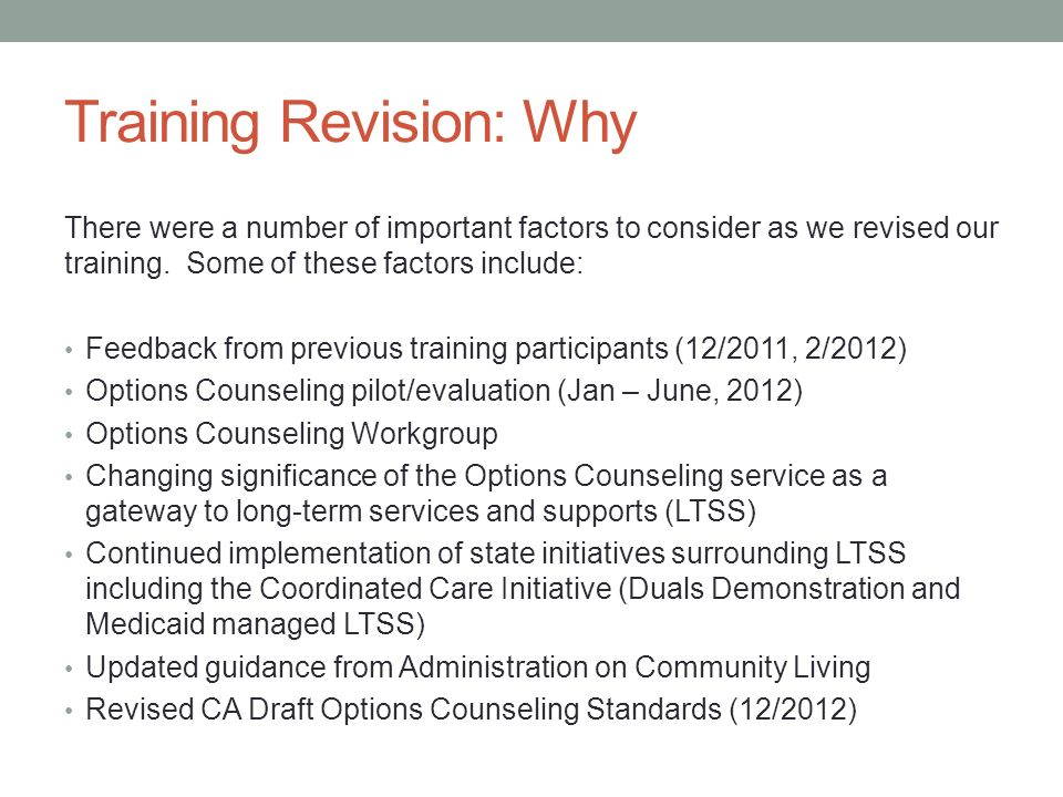 Training Revision: Why There were a number of important factors to consider as we revised our training.