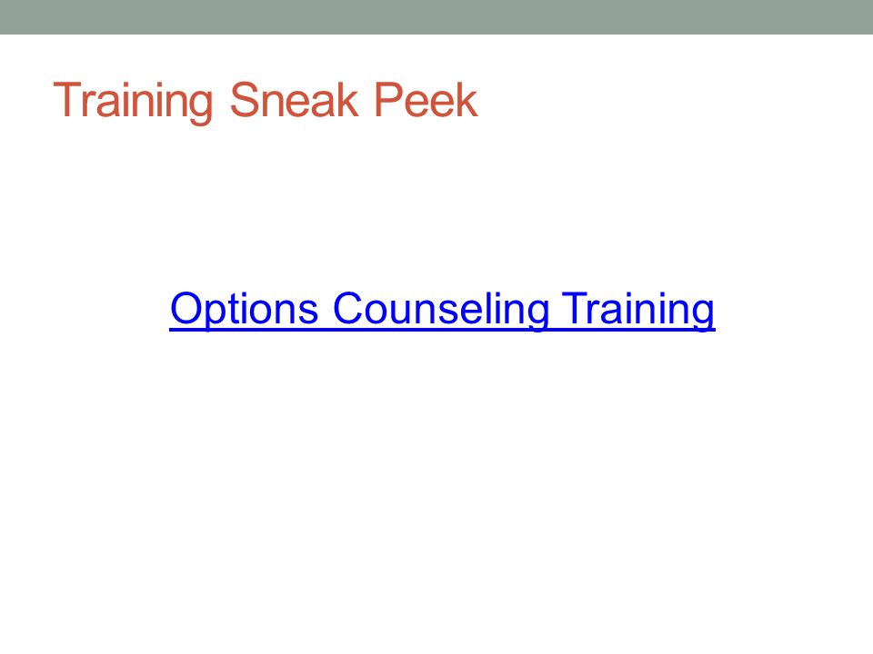 Training Sneak Peek Options Counseling Training