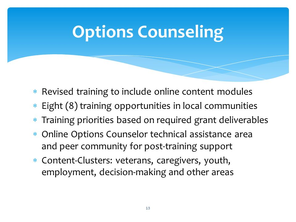 Revised training to include online content modules Eight (8) training opportunities in local communities Training priorities based on required grant d