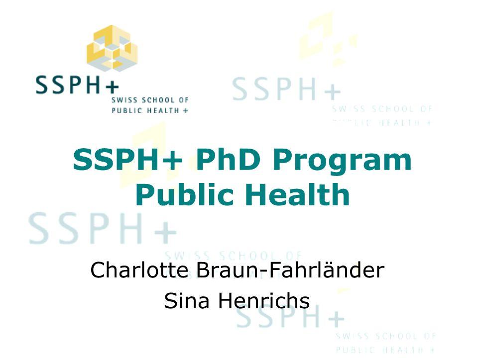 SSPH+ PhD Program Public Health Charlotte Braun-Fahrländer Sina Henrichs