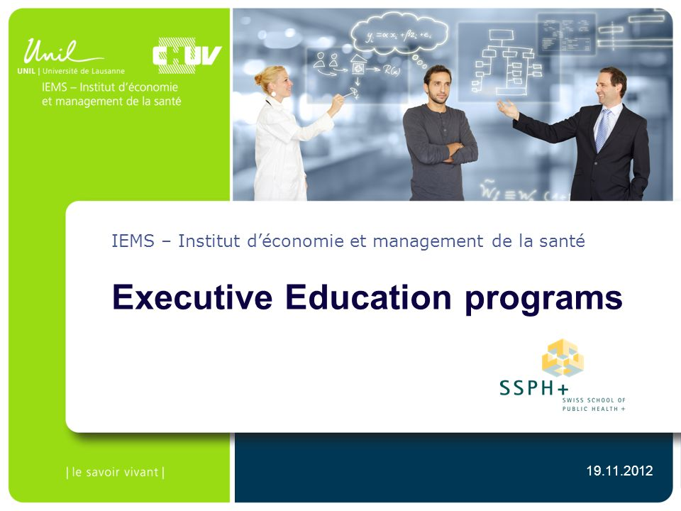 IEMS – Institut déconomie et management de la santé Executive Education programs 19.11.2012