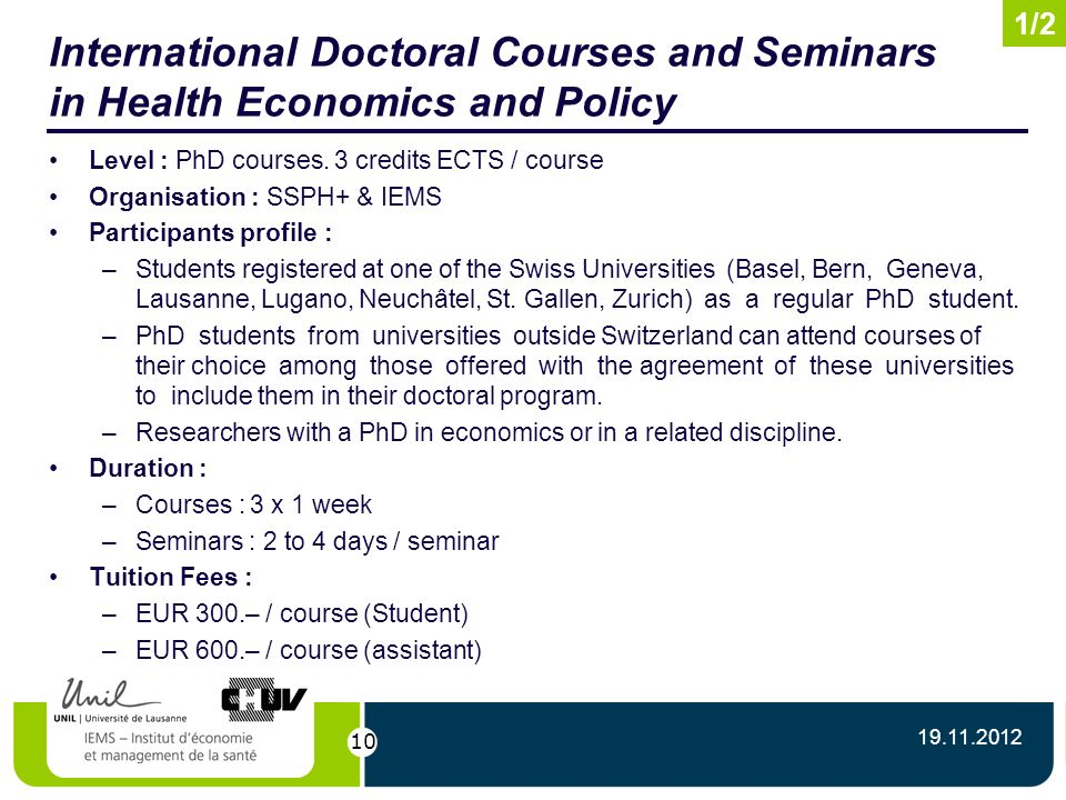 10 International Doctoral Courses and Seminars in Health Economics and Policy Level : PhD courses.