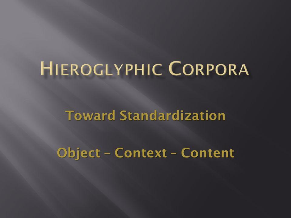 Toward Standardization Object – Context – Content