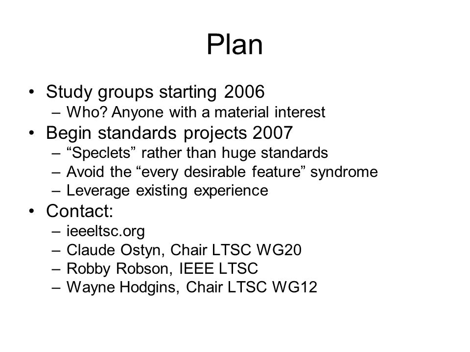 Plan Study groups starting 2006 –Who.