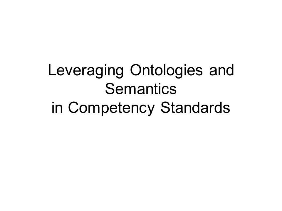 Leveraging Ontologies and Semantics in Competency Standards