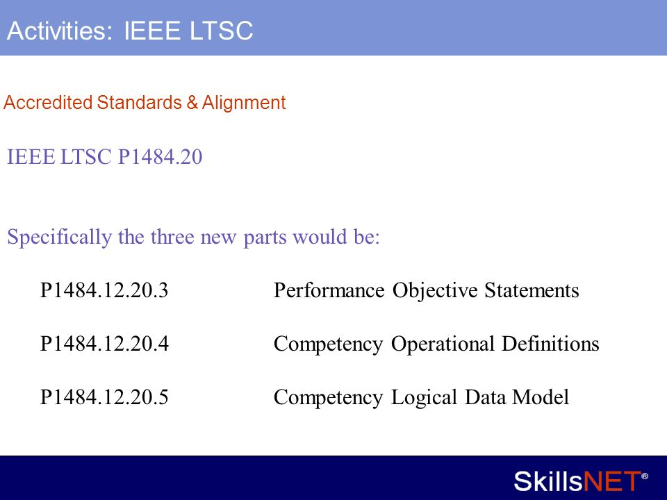 8 Company Confidential Accredited Standards & Alignment IEEE LTSC P1484.20 Specifically the three new parts would be: P1484.12.20.3Performance Objecti