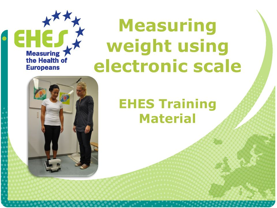 Measuring weight using electronic scale EHES Training Material