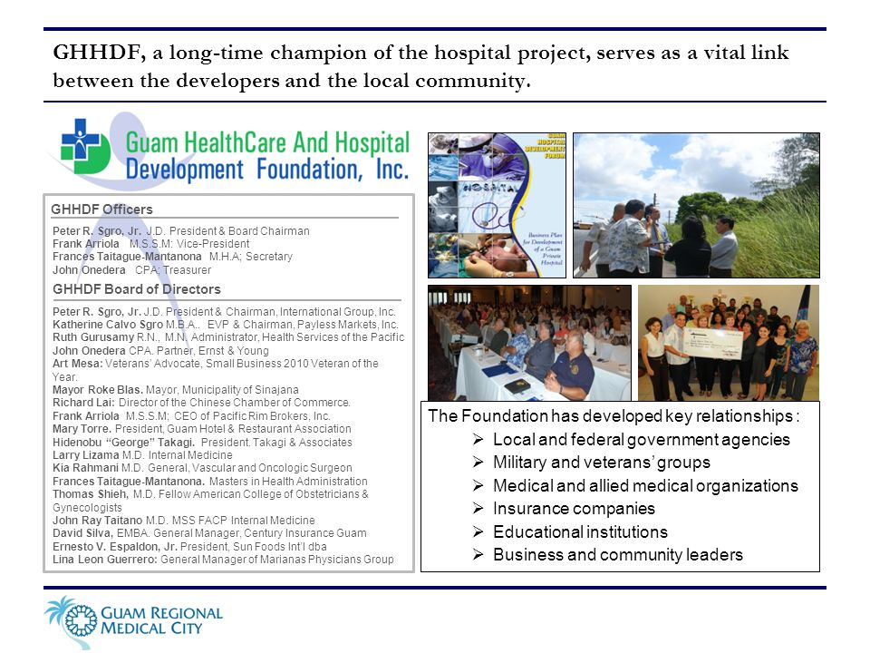 GHHDF, a long-time champion of the hospital project, serves as a vital link between the developers and the local community. The Foundation has develop