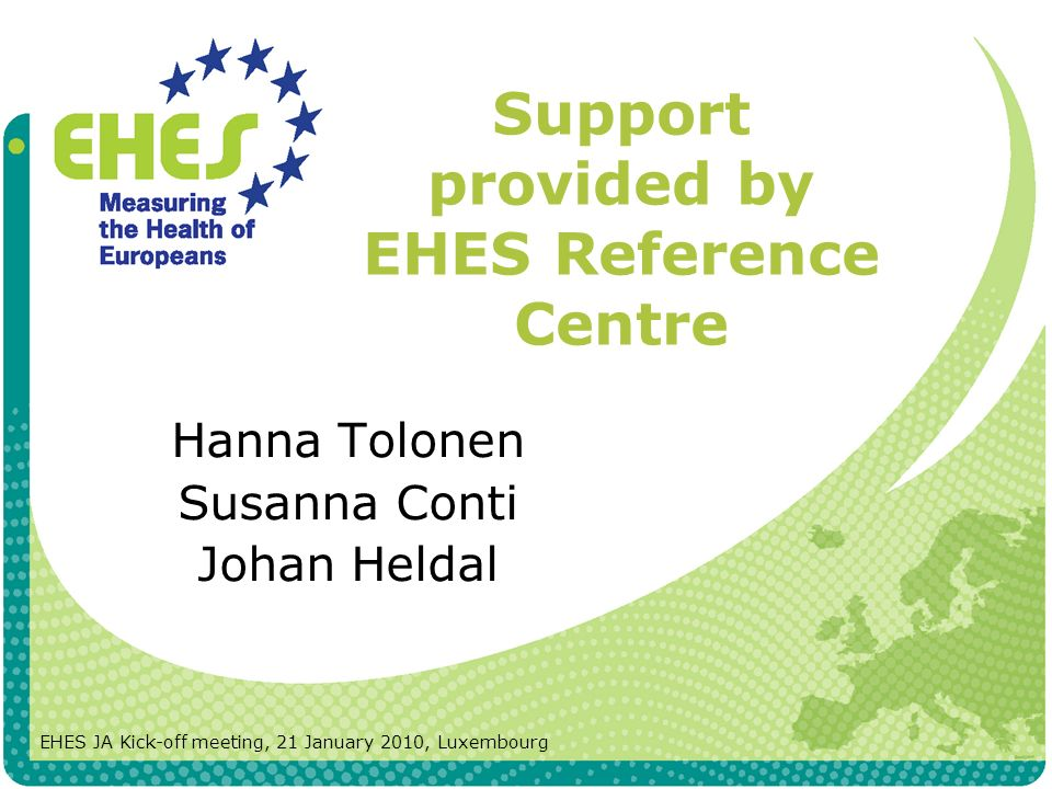 EHES RC Established jointly by National Institute for Health and Welfare (THL), Finland Istituto Superiore di Sanità (ISS), Italy Statistics Norway (SSB), Norway