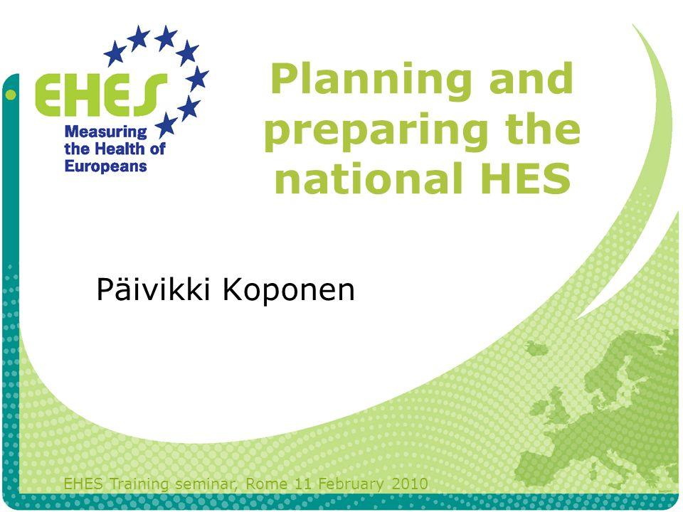 Planning and preparing the national HES EHES Training seminar, Rome 11 February 2010 Päivikki Koponen