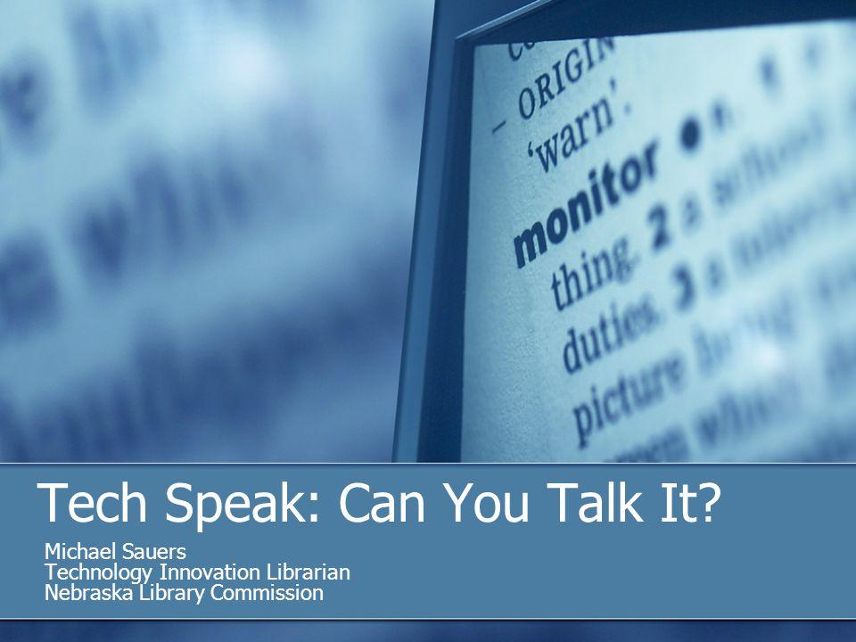 Tech Speak: Can You Talk It.