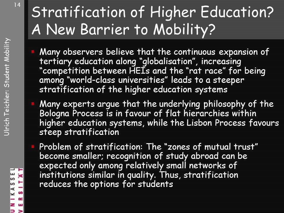 Ulrich Teichler: Student Mobility 14 Stratification of Higher Education.