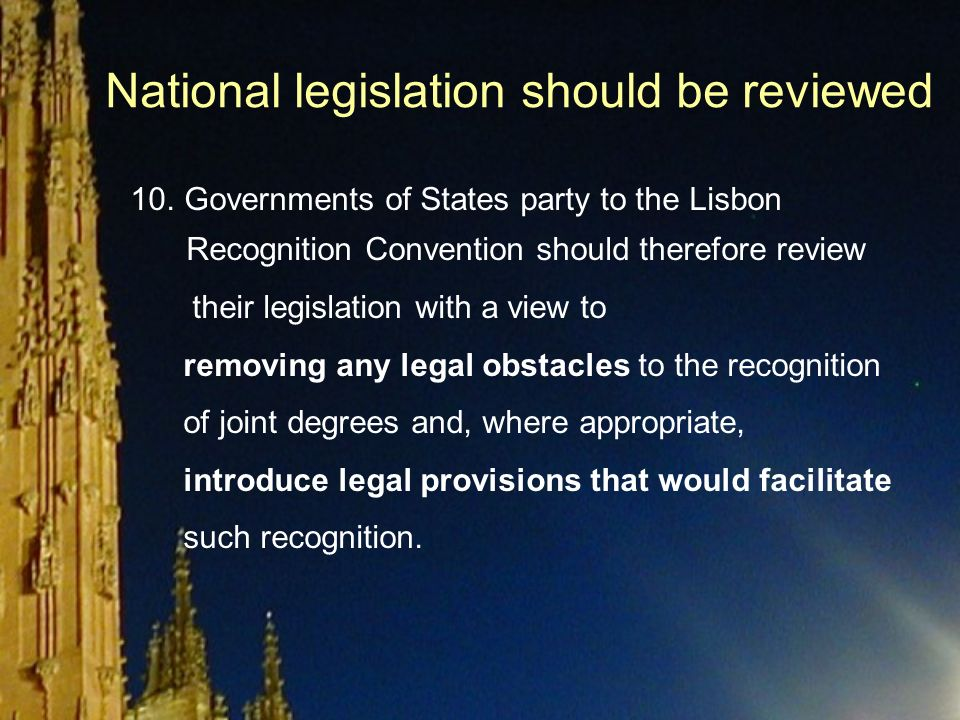 National legislation should be reviewed 10.