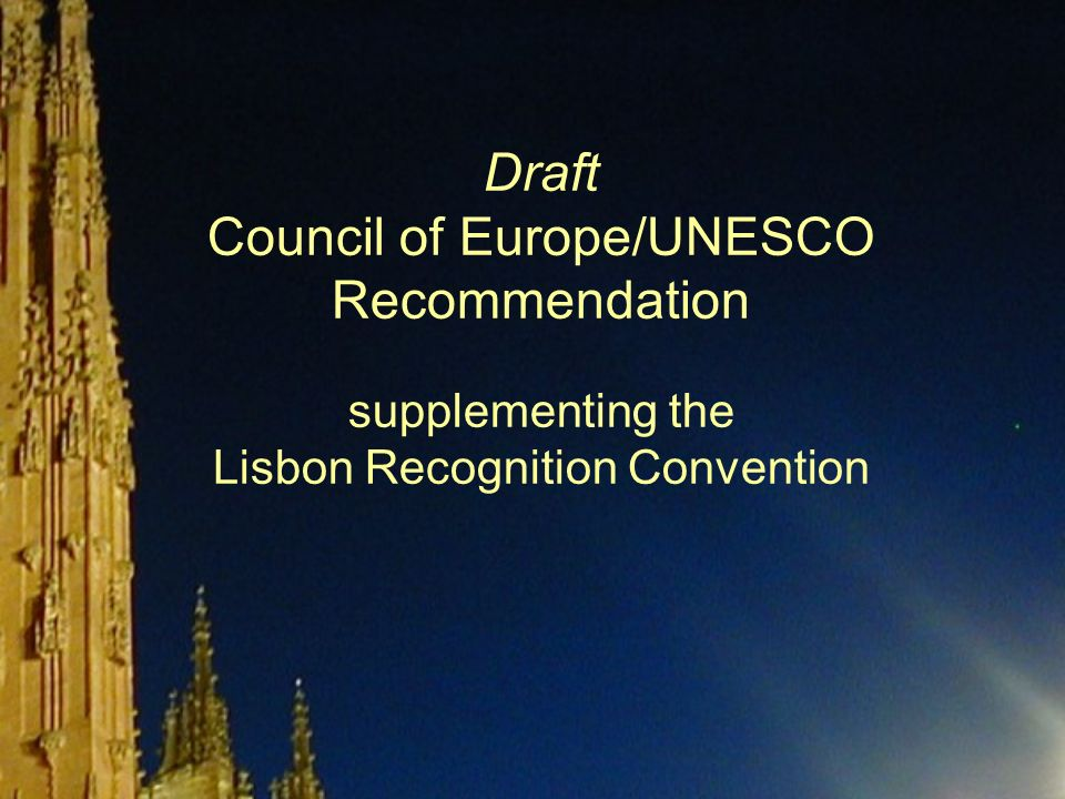 Draft Council of Europe/UNESCO Recommendation supplementing the Lisbon Recognition Convention
