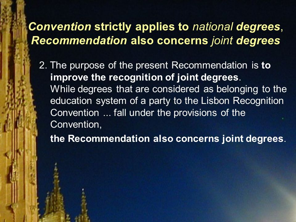 Convention strictly applies to national degrees, Recommendation also concerns joint degrees 2.