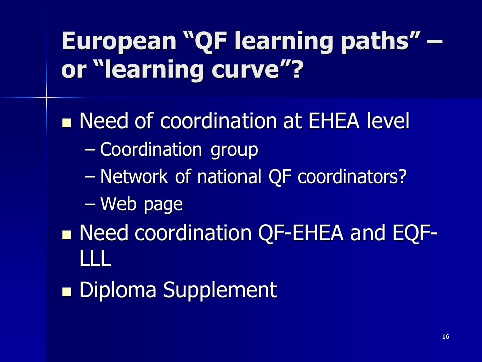 16 European QF learning paths – or learning curve.