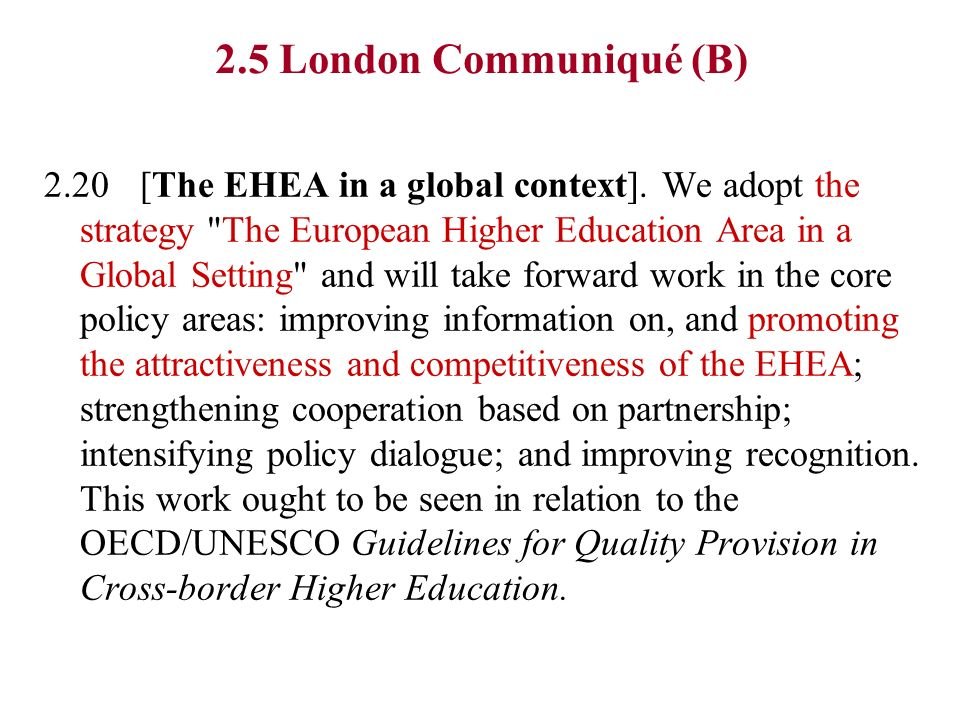 2.5 London Communiqué (B) 2.20[The EHEA in a global context]. We adopt the strategy