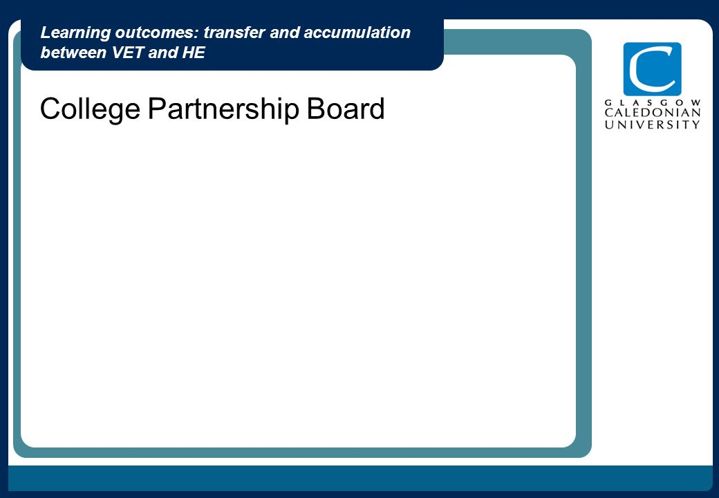Learning outcomes: transfer and accumulation between VET and HE College Partnership Board