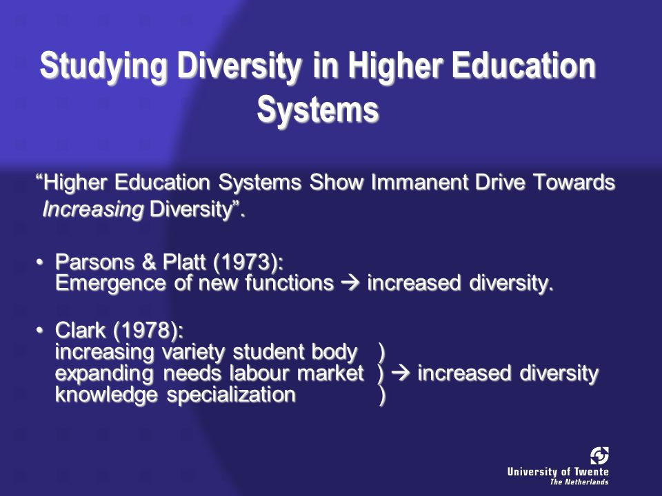 Studying Diversity in Higher Education Systems Higher Education Systems Show Immanent Drive Towards Increasing Diversity.