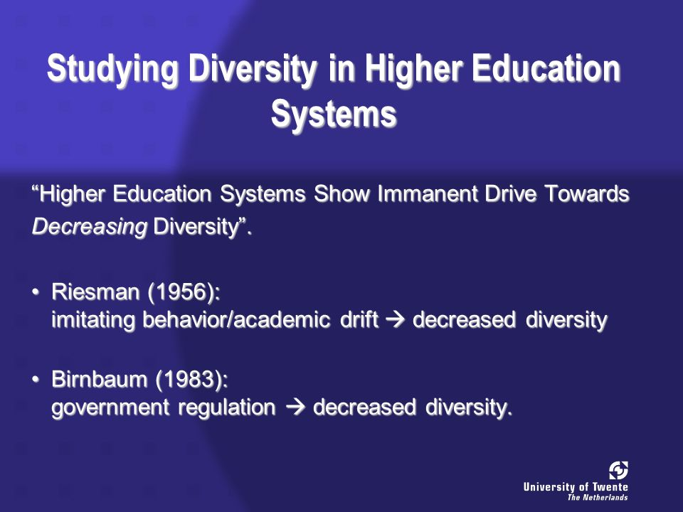 Studying Diversity in Higher Education Systems Higher Education Systems Show Immanent Drive Towards Decreasing Diversity.