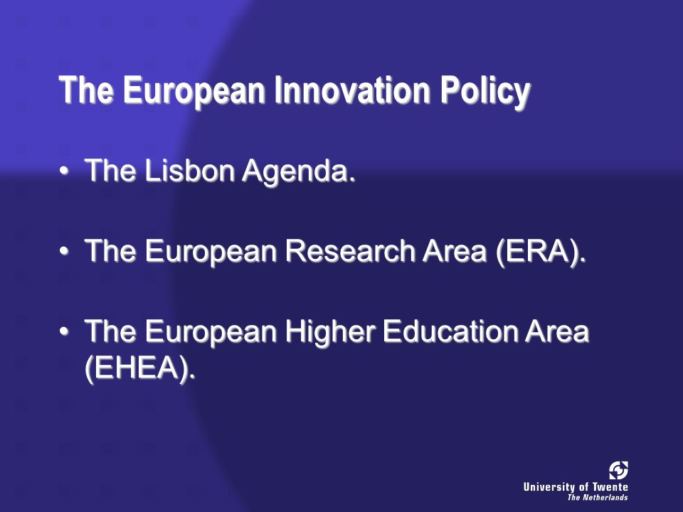 The European Innovation Policy The Lisbon Agenda.The Lisbon Agenda.