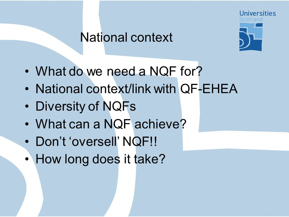 National context What do we need a NQF for.