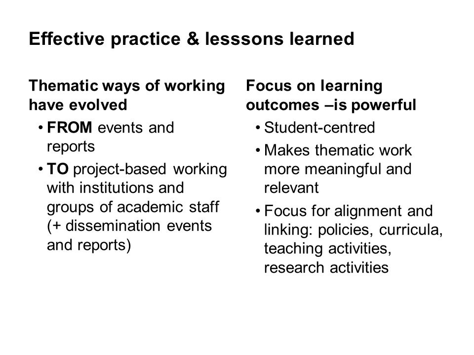 Effective practice & lesssons learned Thematic ways of working have evolved FROM events and reports TO project-based working with institutions and gro