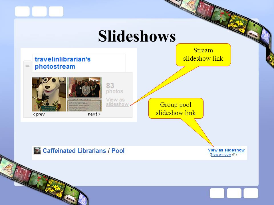 Slideshows Stream slideshow link Group pool slideshow link